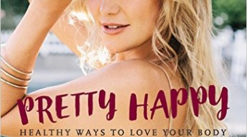 Pretty Happy: Healthy Ways to Love Your Body Review