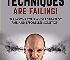 YOUR ANGER MANAGEMENT TECHNIQUES ARE FAILING