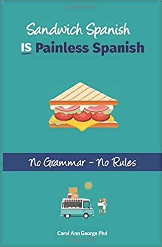 Sandwich Spanish IS Painless Spanish
