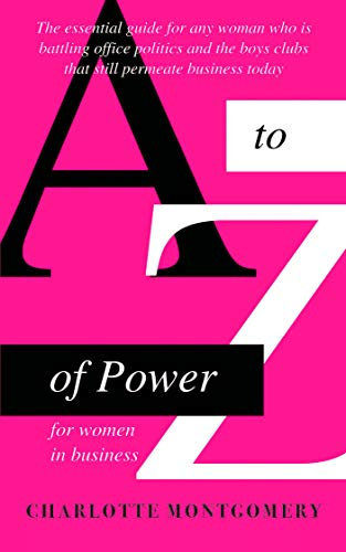 A to Z of Power for Women in Business