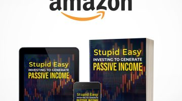 Stupid Easy Investing to Generate Passive Income